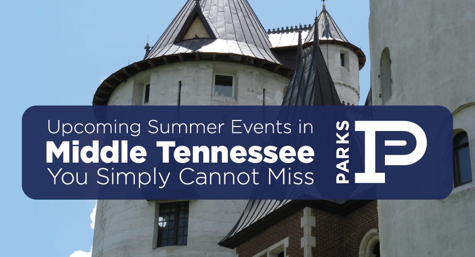 upcoming-summer-events-inn-middle-tennessee-you-simply-cannot-miss-parks